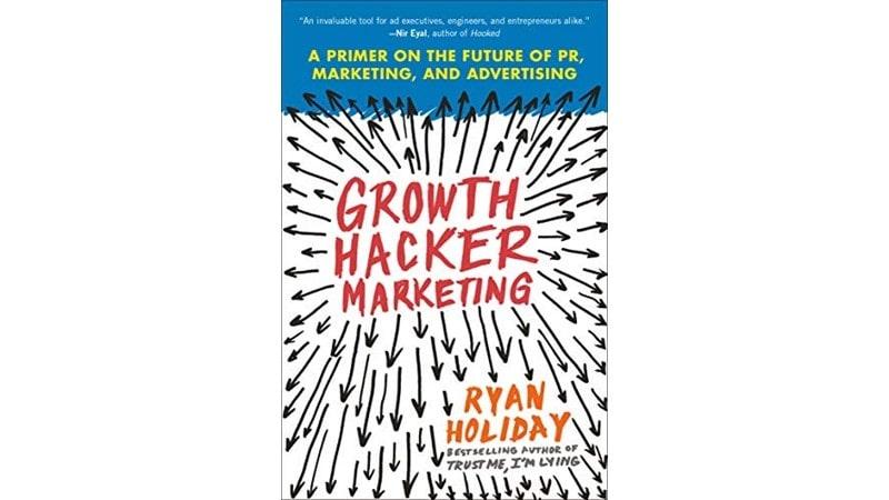 Growth Hacker Marketing نوشته Ryan Holiday